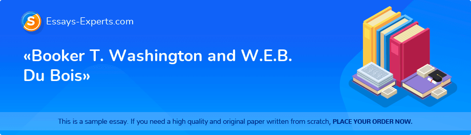 «Booker T. Washington and W.E.B. Du Bois»