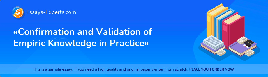 «Confirmation and Validation of Empiric Knowledge in Practice»