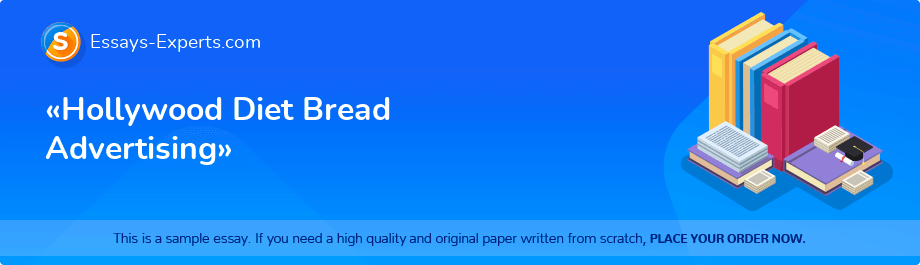 Free Essay Sample «Hollywood Diet Bread Advertising»