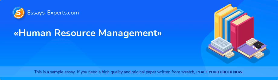 Free Essay Sample «Human Resource Management»