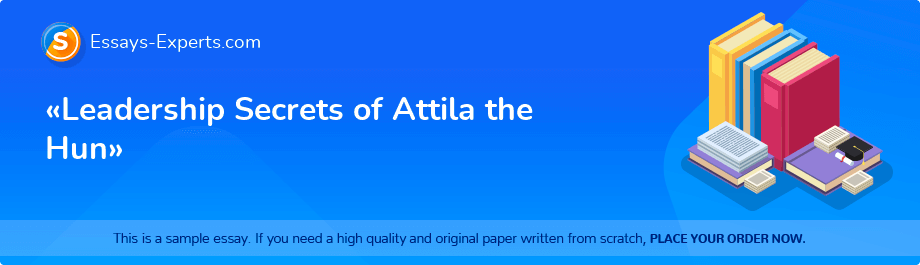 «Leadership Secrets of Attila the Hun»