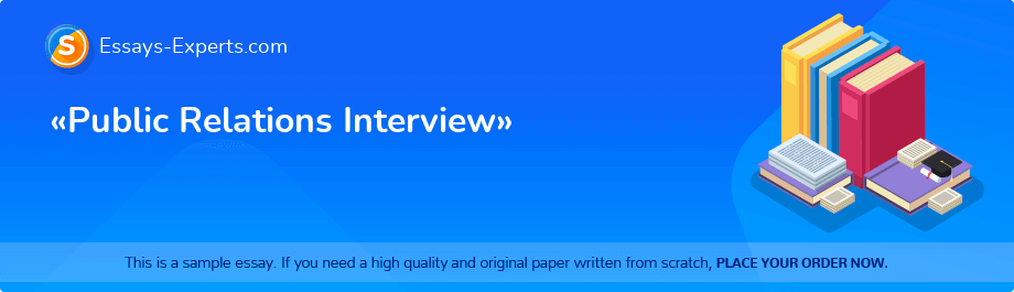 Free Essay Sample «Public Relations Interview»