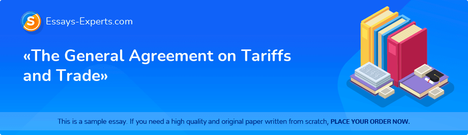 «The General Agreement on Tariffs and Trade»