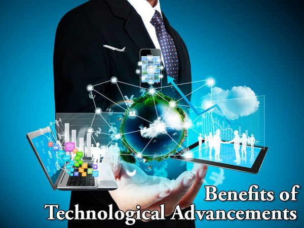 Benefits of Technological Advancements