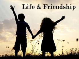 Essay About Life and Friendship – Exemplification Essay