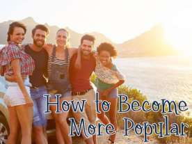 How to Become More Popular